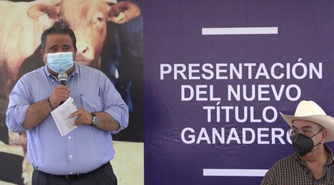 EXPIDE GOBIERNO DEL ESTADO NUEVO TÍTULO GANADERO